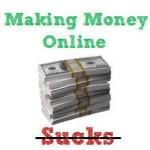 Forget Making Money Online – It Sucks #2