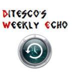 Ditesco's Weekly Echo #14
