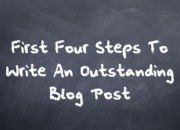First Four Steps To Write An Outstanding Blog Post