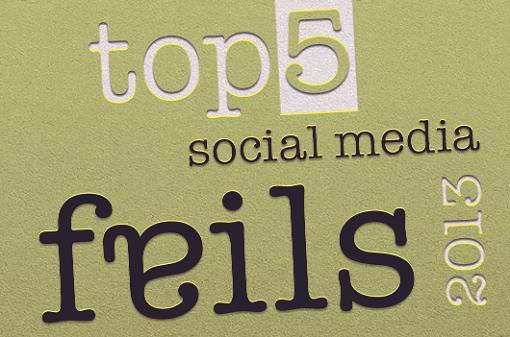 Top Social Media Fails 2013
