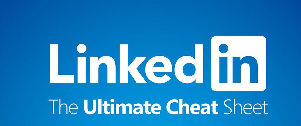 linkedin ultimate cheat sheet 2016
