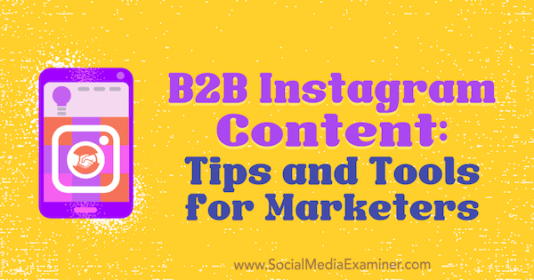 b2b-instagram-content-tips-tools-600